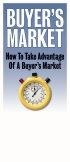 Buyer's Market: How To Take Advantage Of A Buyer's Market: click to enlarge